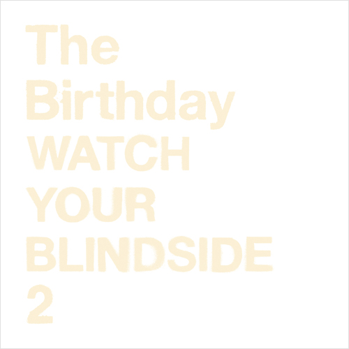 The Birthday『WATCH YOUR BLINDSIDE 2』