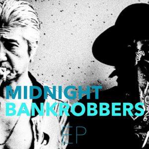 MIDNIGHT BANKROBBERS EP