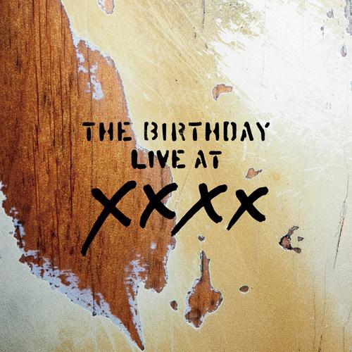 The Birthday「LIVE AT XXXX」
